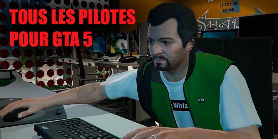 Pilotes pour GTA 5