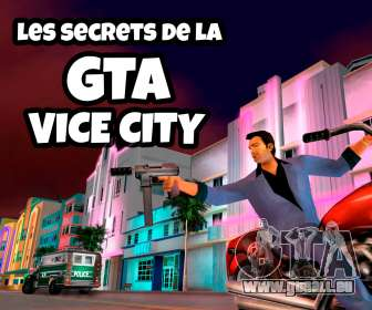 Les secrets de la GTA vice city