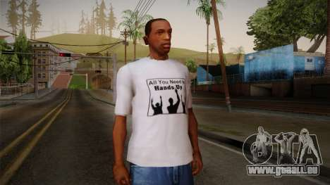 All You Need Is Hands Up T-Shirt für GTA San Andreas