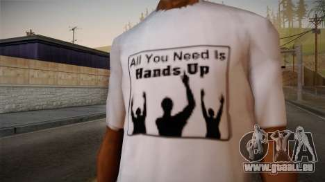 All You Need Is Hands Up T-Shirt pour GTA San Andreas troisième écran